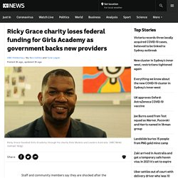 Ricky Grace charity loses federal funding for Girls Academy as government backs new providers