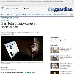 Best bits: Charity careers in social media