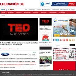 5 charlas TED sobre la ciencia y el mundo científico que tus alumnos deberían ver