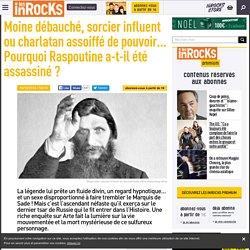 Moine débauché, sorcier influent ou charlatan assoiffé de pouvoir... Pourquoi Raspoutine a-t-il été assassiné ?