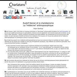 Rudolf Steiner et le charlatanisme - La médecine anthroposophique