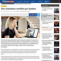 Des charlatans certifiés par Québec
