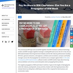 Pay No More to BIM Charlatans; Else You Are a Propagator of BIM Wash