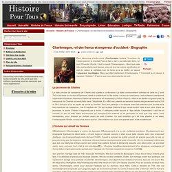 Charlemagne, roi des francs et empereur d'occident - Biographie