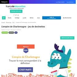 L'empire de Charlemagne - jeu de devinettes - Francetv Éducation