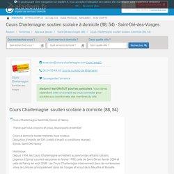 COURS CHARLEMAGNE: SOUTIEN SCOLAIRE À DOMICILE (88, 54) - SAINT-DIÉ-DES-VOSGES