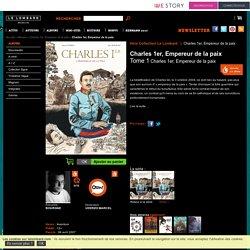 Charles 1er, Empereur de la paix : Charles 1er, Empereur de la paix