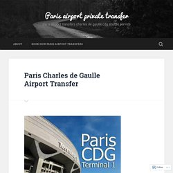 Paris Charles de Gaulle Airport Transfer – Paris airport private transfer