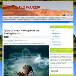 Dylan Charles: Waking from the Waking Dream