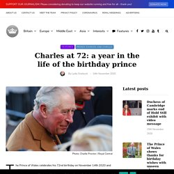 Charles at 72: a year in the life of the birthday prince – Royal Central