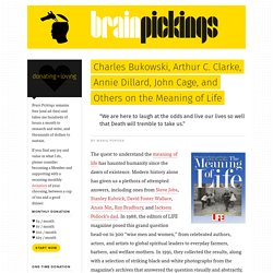 Charles Bukowski, Arthur C. Clarke, Annie Dillard, John Cage, and Others on the Meaning of Life – Brain Pickings