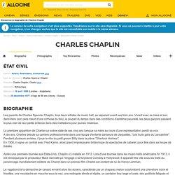 Charles Chaplin : Sa biographie