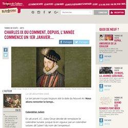 Charles IX ou comment, depuis, l'année commence un 1er Janvier…. — Tartines de Culture