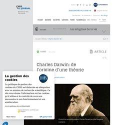 Charles Darwin: de l'origine d'une théorie