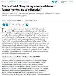 """Charles Fadel: """"Hoy más que nunca debemos formar mentes, no sólo llenarlas"""" - 17.03.2014 - LA NACION"""