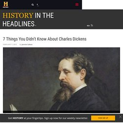 7 Things You Didn't Know About Charles Dickens - History in the Headlines