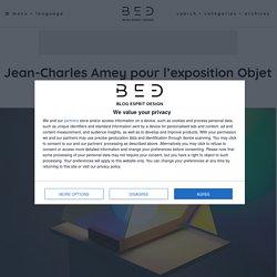 Jean-Charles Amey pour l'exposition Objet Lumière - Blog Esprit Design
