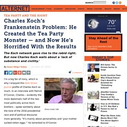 Charles Koch's Frankenstein Problem: He Created the Tea Party Monster — and Now He's Horrified With the Results