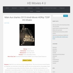Main Aur charles 2015 Hindi Movie HDRip 720P HC-ESubs