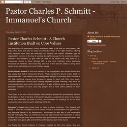 Pastor Charles P. Schmitt - Immanuel's Church: Pastor Charles Schmitt - A Church Institution Built on Core Values