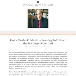 Pastor Charles P. Schmitt - Learning To Embrace the Teachings of Our Lord