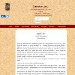 Las hadas - Charles Perrault - Ciudad Seva - Luis López Nieves