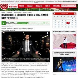 Romain Charles : «Un aller-retour vers la planète Mars ? Je signe ! » - 11/11/2014 - ladepeche.fr