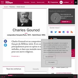Charles Gounod - France Musique