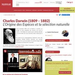 Charles Darwin (1809 - 1882) - L'Origine des Espèces et la sélection naturelle