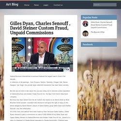 Gilles Dyan, Charles Senouff , David Steiner Custom Fraud, Unpaid Commissions