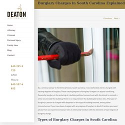Need advice from an experienced lawyer in North Charleston Burglary Charges.