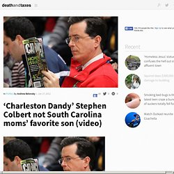 'Charleston Dandy' Stephen Colbert not South Carolina moms' favorite son (video)