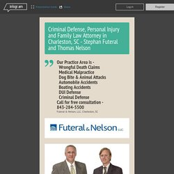 Futeral & Nelson - Personal Injury, Family Law and Criminal Defense Lawyer in Charleston, SC