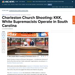 Charleston Church Shooting: KKK, White Supremacists Operate in South Carolina