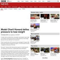 Model Charli Howard defies pressure to lose weight - BBC News