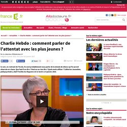Charlie Hebdo : comment parler de l'attentat avec les plus jeunes