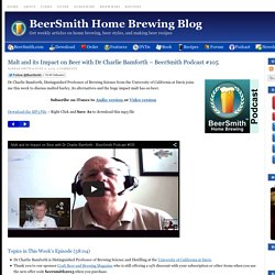 Malt and its Impact on Beer with Dr Charlie Bamforth - BeerSmith Podcast #105