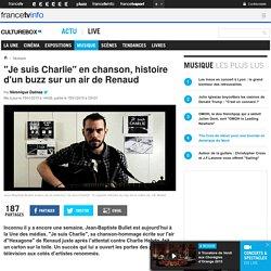 """""""Je suis Charlie"""" en chanson, histoire d'un buzz sur un air de Renaud"""