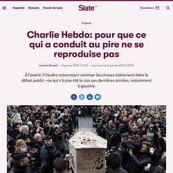 Charlie Hebdo: pour que ce qui a conduit au pire ne se reproduise pas