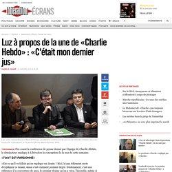 Luz à propos de la une de «Charlie Hebdo»: «C'était mon dernier jus»