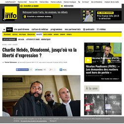 Charlie Hebdo, Dieudonné, jusqu'où va la liberté d'expression ?