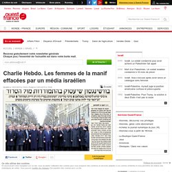 Charlie Hebdo. Les femmes de la manif effacées par un média israélien