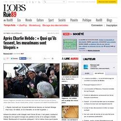 Après Charlie Hebdo: «Quoiqu'ils fassent, les musulmans sont bloqués»