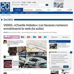VIDEO. «Charlie Hebdo»: Les fausses rumeurs envahissent le web (la suite)