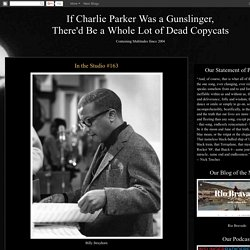 If Charlie Parker Was a Gunslinger,There'd Be a Whole Lot of Dead Copycats