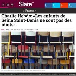 Charlie Hebdo: «Les enfants de Seine Saint-Denis ne sont pas des idiots»