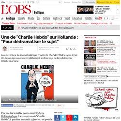 """Une de """"Charlie Hebdo"""" sur Hollande : """"Pour dédramatiser le sujet""""- 14 janvier 2014"""
