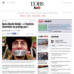 Après Charlie Hebdo: «L'hystérie sécuritaire ne protège pas»