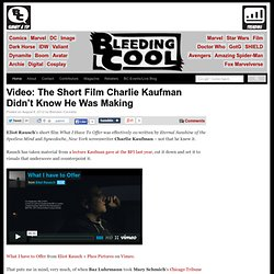 Video: The Short Film Charlie Kaufman Didn't Know He Was Making