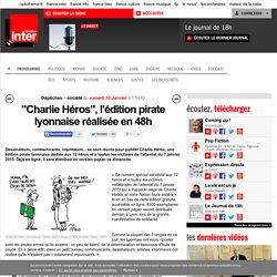 """""""Charlie Héros"""", l'édition pirate lyonnaise réalisée en 48h"""